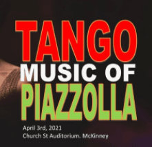 McKinney Philharmonic Orchestra: Tango Music of Piazzola - April 3, 2021